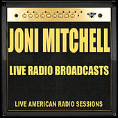 Live Radio Broadcasts (Live) by Joni Mitchell