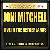 Live in the Netherlands (Live) de Joni Mitchell