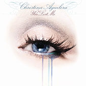 You Lost Me by Christina Aguilera