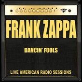 Dancin' Fools (Live) van Frank Zappa