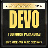 Too Much Paranoias (Live) by DEVO