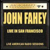 Live in San Francisco (Live) by John Fahey