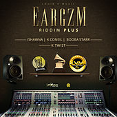 Eargzm Riddim Plus by Various Artists