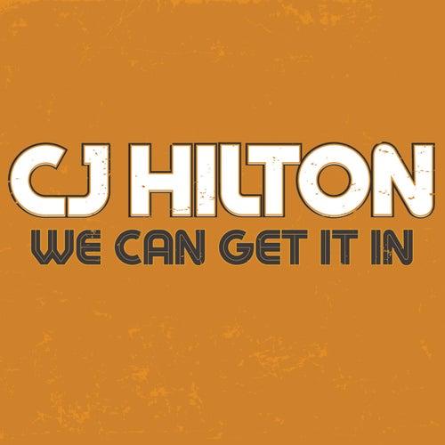 We Can Get It In von CJ Hilton