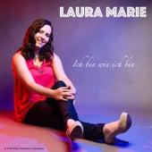 Ich bin wie ich bin von Laura Marie