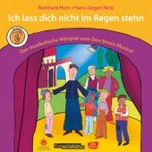 Ich lass dich nicht im Regen stehn – Das musikalische Hörspiel zum Don Bosco Musical von Reinhard Horn
