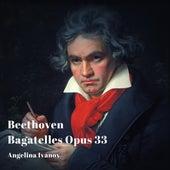 Beethoven: Seven Bagatelles Opus 33 de Angelina Ivanov