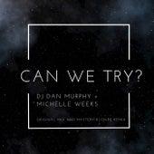 Can We Try by DJ Dan Murphy
