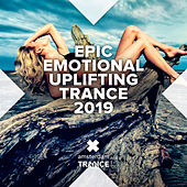 Epic Emotional Uplifting Trance 2019 von Various Artists