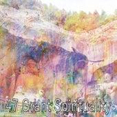 47 Grant Spirituality von Entspannungsmusik