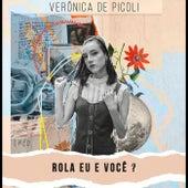 Rola Eu e Você? von Veronica de Picoli