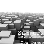 Let Me See You Dance von Samsara