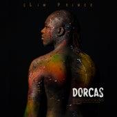 Dorcas by Slim Prince
