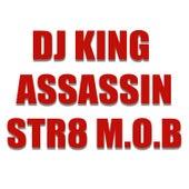 Str8 M.O.B de Dj King Assassin