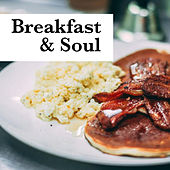 Breakfast & Soul de Various Artists
