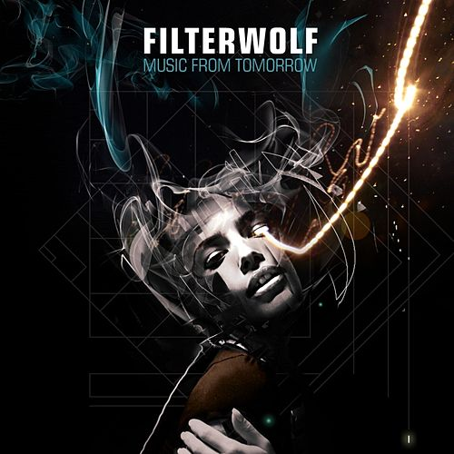 Music From Tomorrow by Filterwolf