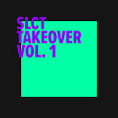 SLCT Takeover Vol. 1 de Various Artists