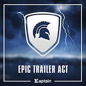 Epic Trailer Act by Kaptain (Hip-Hop)