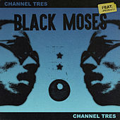 Black Moses by Channel Tres