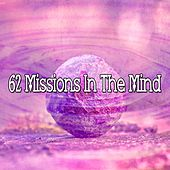 62 Missions in the Mind von Lullabies for Deep Meditation