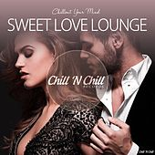 Sweet Love Lounge (Chillout Your Mind) by Various Artists
