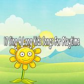 17 Sing a Long Kids Songs For Playtime by Canciones Infantiles
