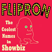 The Coolest Names In Showbiz by Flipron