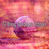 72 Bring Outdoors Indoors von Guided Meditation