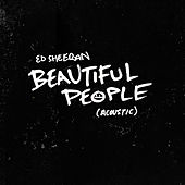 Beautiful People (Acoustic) von Ed Sheeran