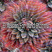 33 Mission for Mind Storms by Rain Sounds and White Noise