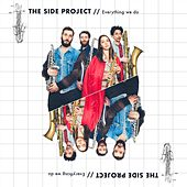 Everything We Do by The Side Project