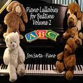 Piano Lullabies for Bedtime, Vol. 2 by Jon Sarta
