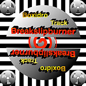 Breakslipburner by Boxidro