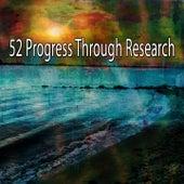 52 Progress Through Research von Entspannungsmusik