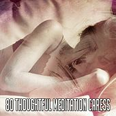 80 Thoughtful Meditation Caress by Lullaby Land