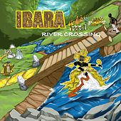 Ibara: River Crossing by Ibara: River Crossing