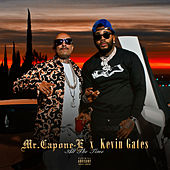 All The Time (feat. Kevin Gates) von Mr. Capone-E