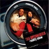 Reality show von Les Spécialistes Tepa et Princess Anies