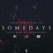 Somedays by Jhony Rx