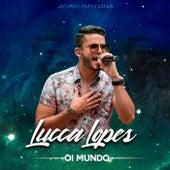 Oi Mundo (Ao Vivo em Goiânia) by Lucca Lopes