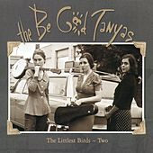 The Littlest Birds #2 von Be Good Tanyas