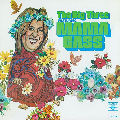 The Big 3 Featuring Mama Cass by The Big Three