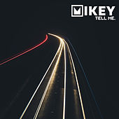 Tell Me. by Mikey