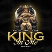 King in Me von Profit The Cappo