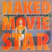 Naked Movie Star by Cindy Lee Berryhill