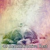 49 Reconstructive Rest von Best Relaxing SPA Music