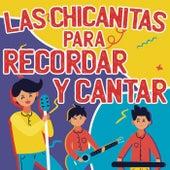 Las Chicanitas Para Recordar Y Cantar by Various Artists