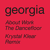 About Work The Dancefloor (Krystal Klear Remix) von Georgia