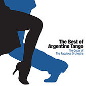 The Best Of Argentine Tango de The Oscar of The Fabulous Orchestra