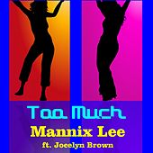 Too Much by Mannix Lee